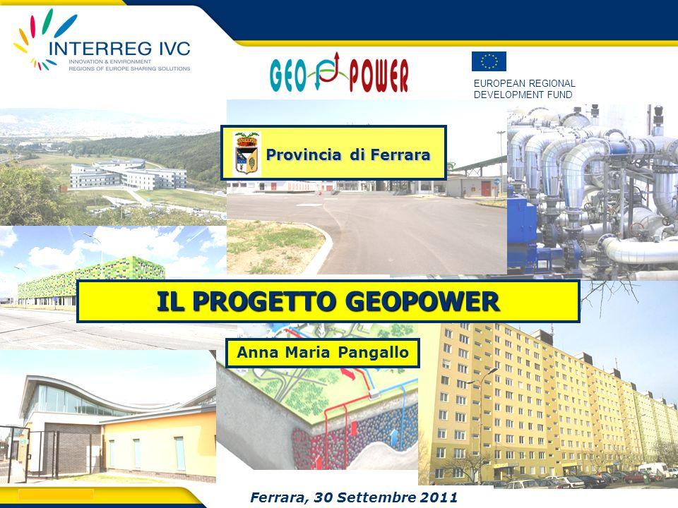 IL PROGETTO GEOPOWER Provincia di Ferrara Anna Maria Pangallo