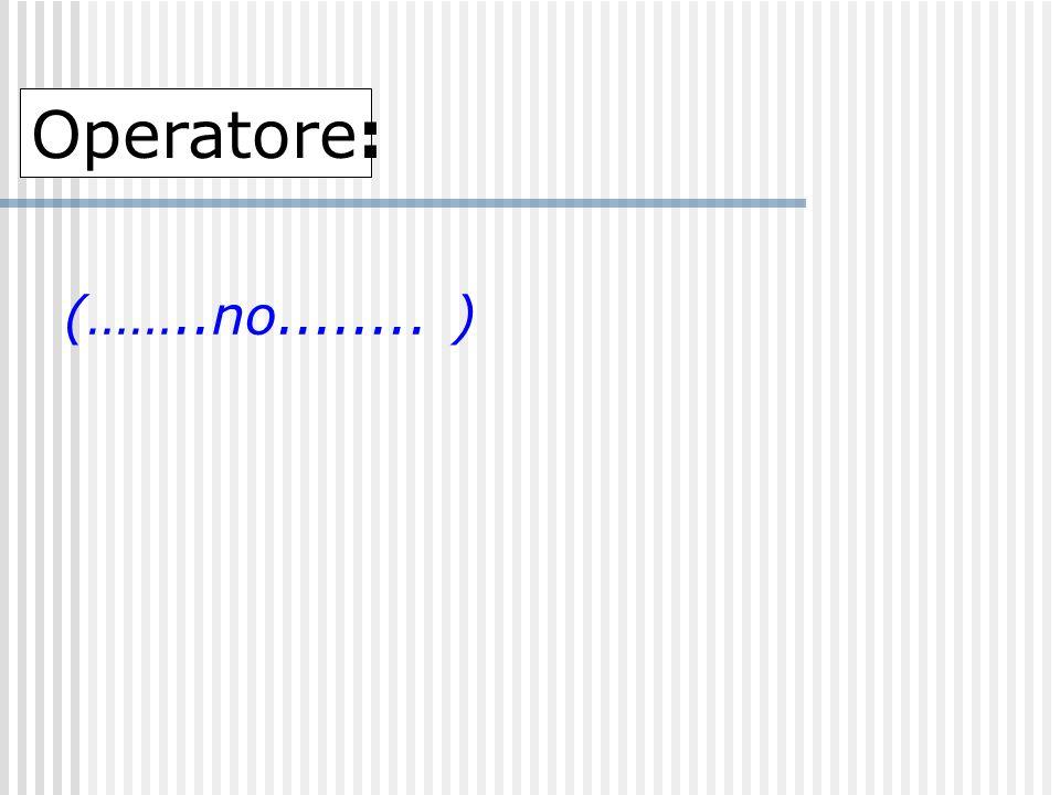 Operatore: (……..no........ )