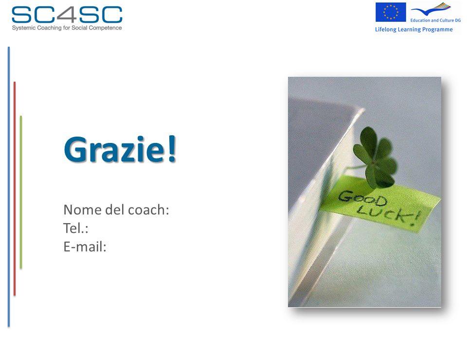 Grazie! Nome del coach: Tel.: E-mail: