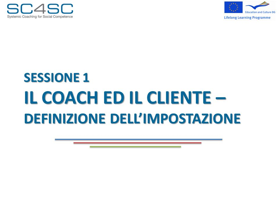 SESSIONe 1 il coach ed il cliente – definizione Dell'impostazione