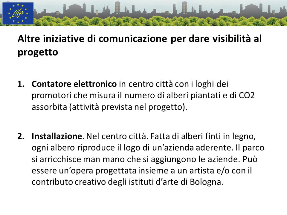 Altre iniziative di comunicazione per dare visibilità al progetto