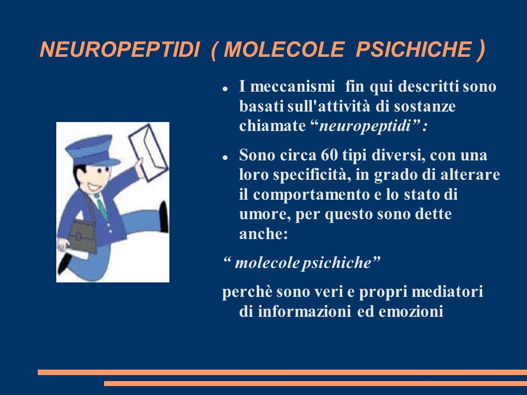 NEUROPEPTIDI ( MOLECOLE PSICHICHE )