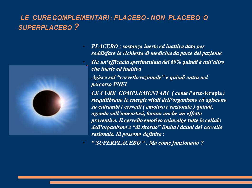 LE CURE COMPLEMENTARI : PLACEBO - NON PLACEBO O SUPERPLACEBO