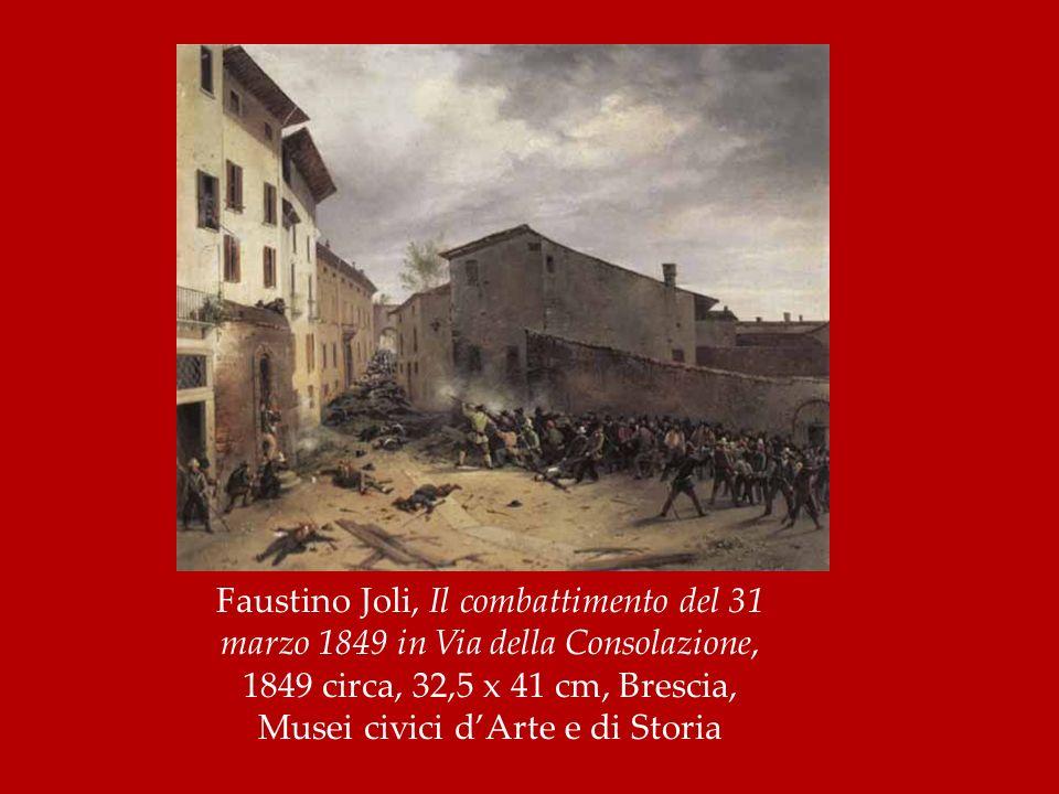 Faustino Joli, Il combattimento del 31 marzo 1849 in Via della Consolazione, 1849 circa, 32,5 x 41 cm, Brescia, Musei civici d'Arte e di Storia