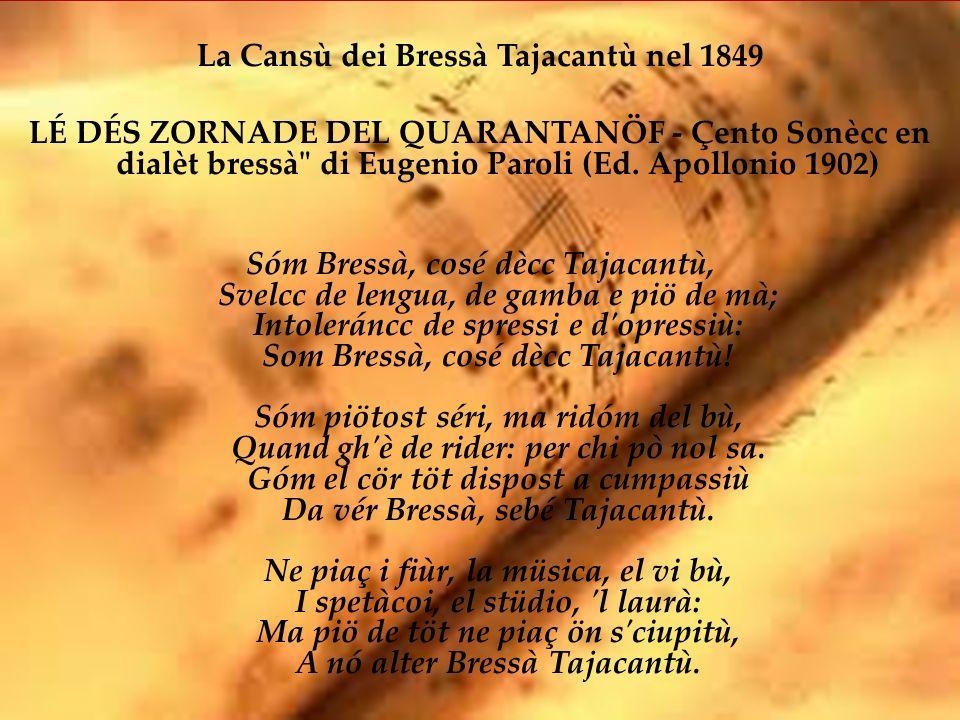 La Cansù dei Bressà Tajacantù nel 1849 LÉ DÉS ZORNADE DEL QUARANTANÖF - Çento Sonècc en dialèt bressà di Eugenio Paroli (Ed.