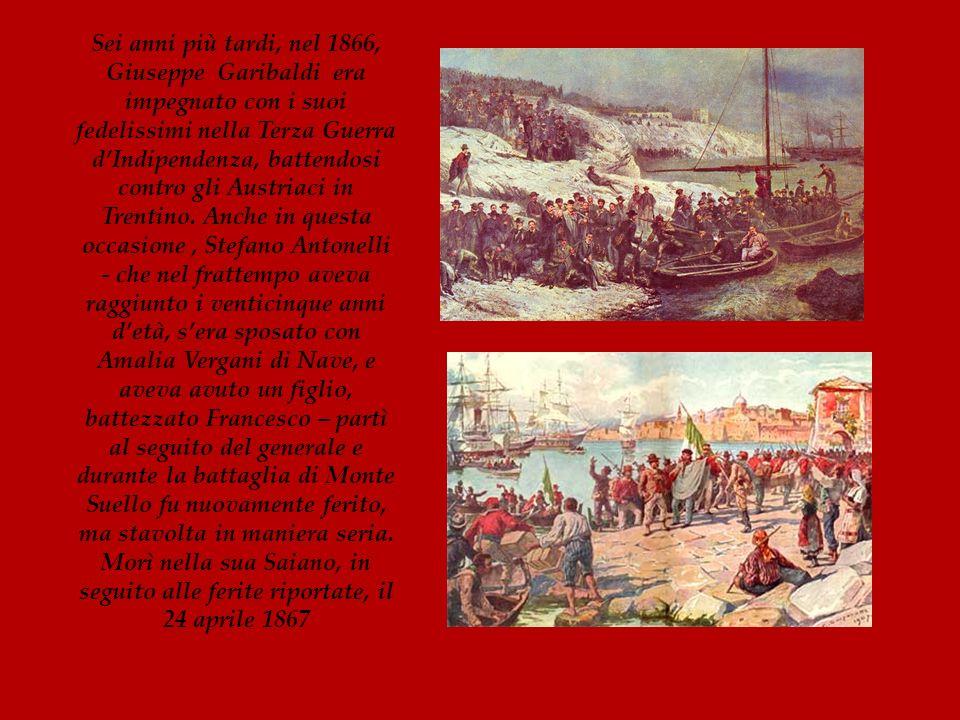 Sei anni più tardi, nel 1866, Giuseppe Garibaldi era impegnato con i suoi fedelissimi nella Terza Guerra d'Indipendenza, battendosi contro gli Austriaci in Trentino.