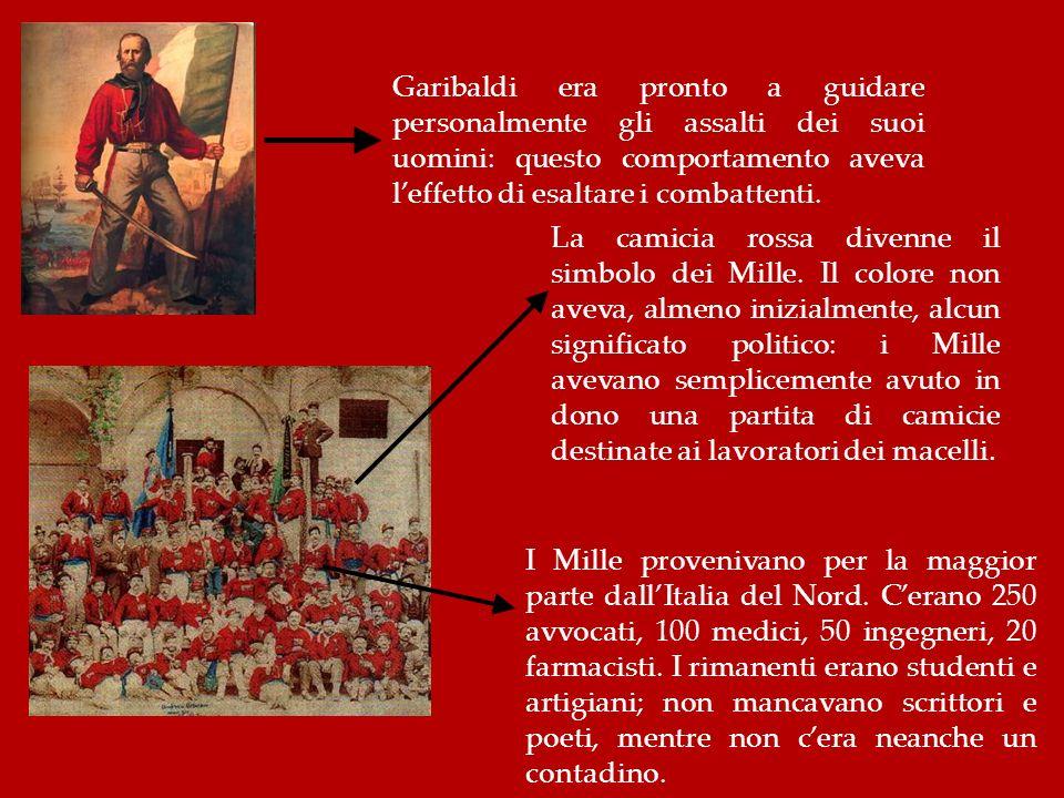 Garibaldi era pronto a guidare personalmente gli assalti dei suoi uomini: questo comportamento aveva l'effetto di esaltare i combattenti.