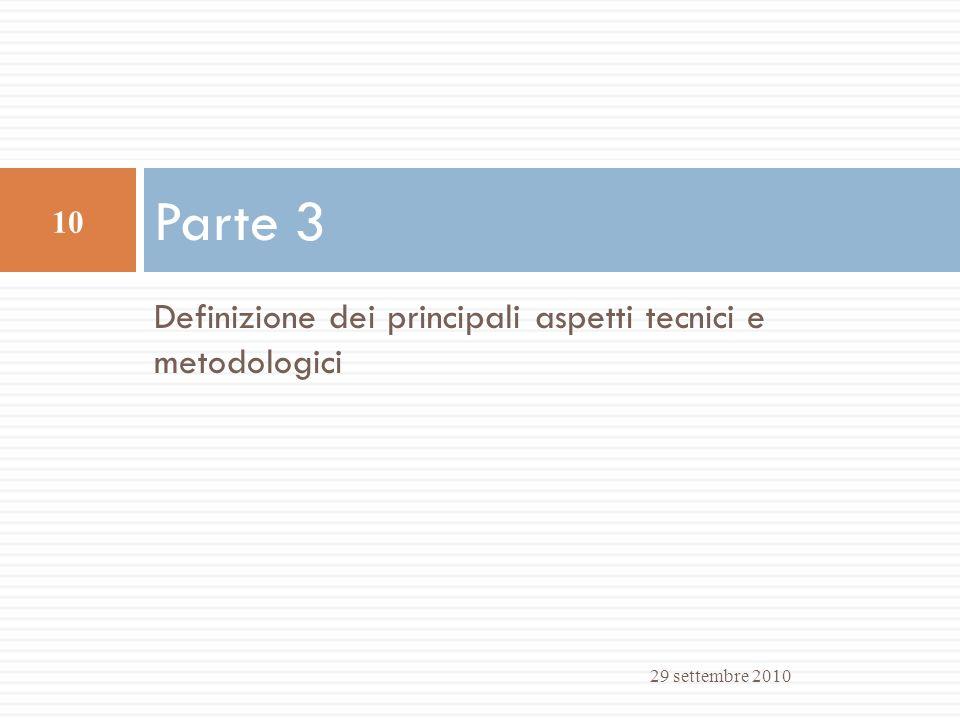 Parte 3 Definizione dei principali aspetti tecnici e metodologici