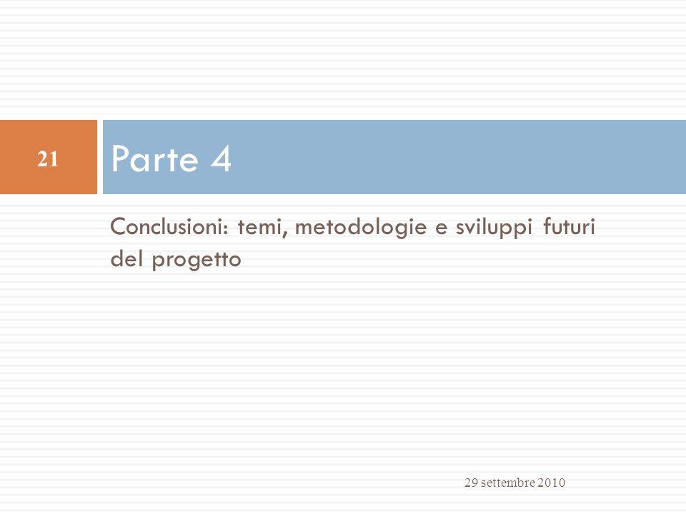 Parte 4 Conclusioni: temi, metodologie e sviluppi futuri del progetto