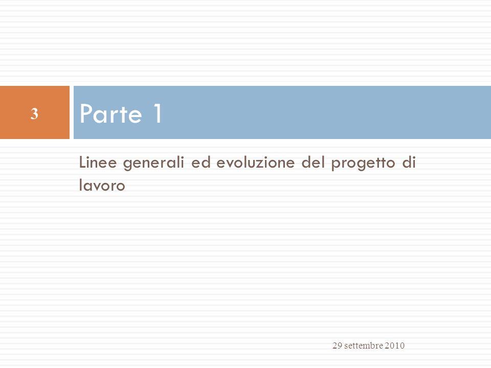 Parte 1 Linee generali ed evoluzione del progetto di lavoro