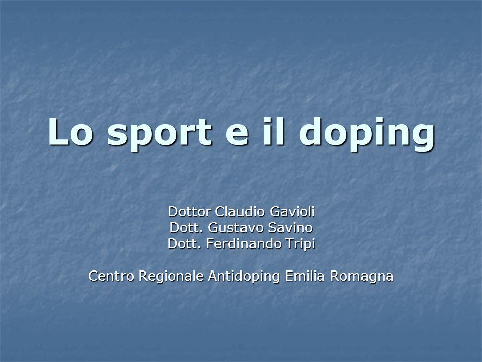 Lo sport e il doping Dottor Claudio Gavioli Dott. Gustavo Savino