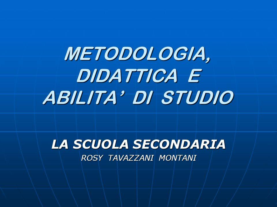 METODOLOGIA, DIDATTICA E ABILITA' DI STUDIO