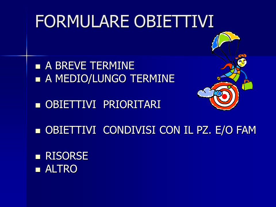 FORMULARE OBIETTIVI A BREVE TERMINE A MEDIO/LUNGO TERMINE
