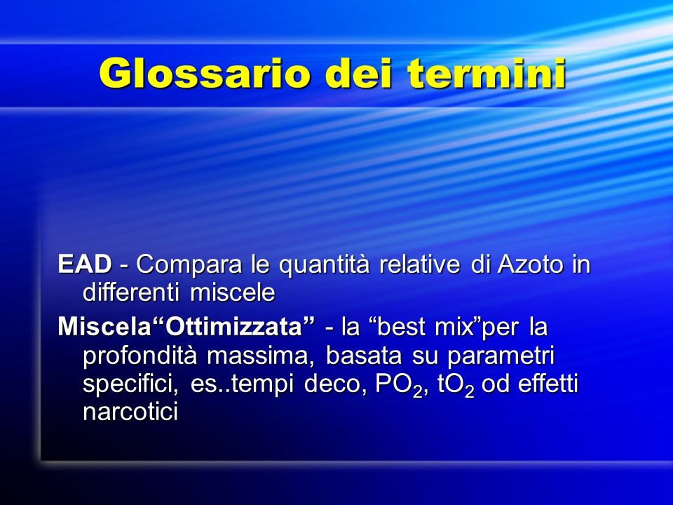 Glossario dei termini EAD - Compara le quantità relative di Azoto in differenti miscele.
