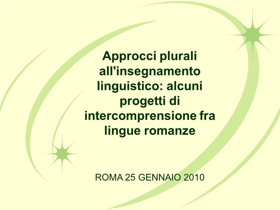 Approcci plurali all insegnamento linguistico: alcuni progetti di intercomprensione fra lingue romanze