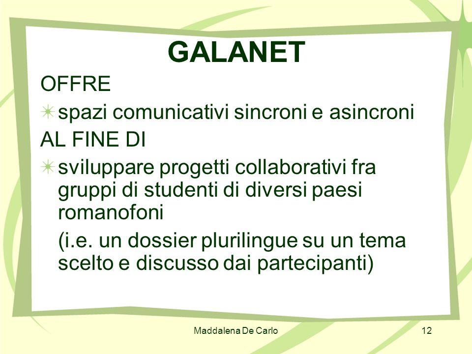 GALANET OFFRE spazi comunicativi sincroni e asincroni AL FINE DI