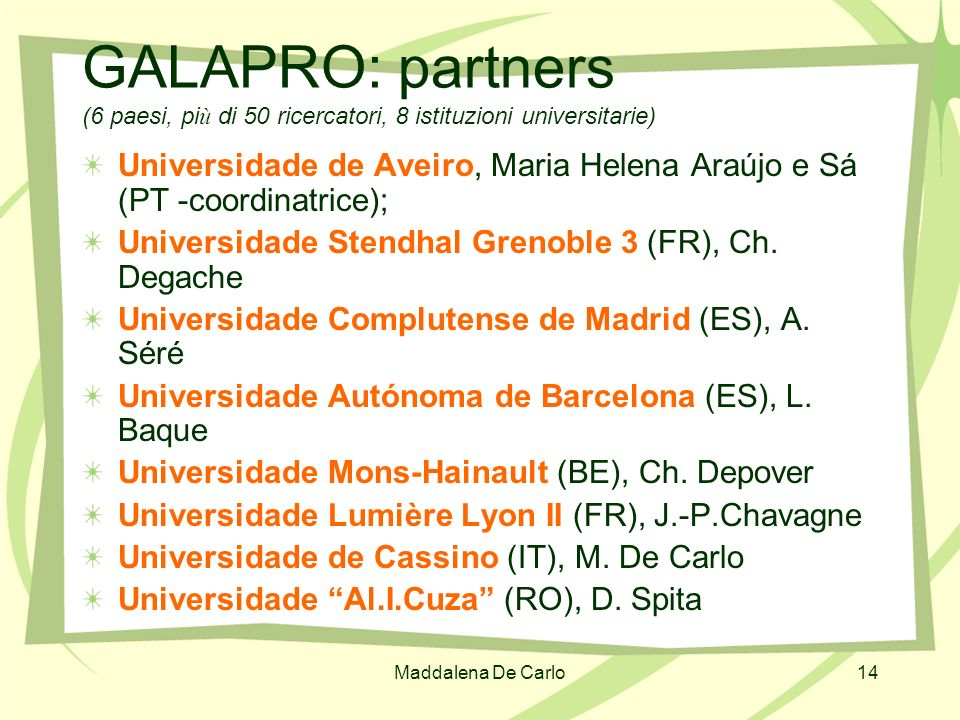 GALAPRO: partners (6 paesi, più di 50 ricercatori, 8 istituzioni universitarie)