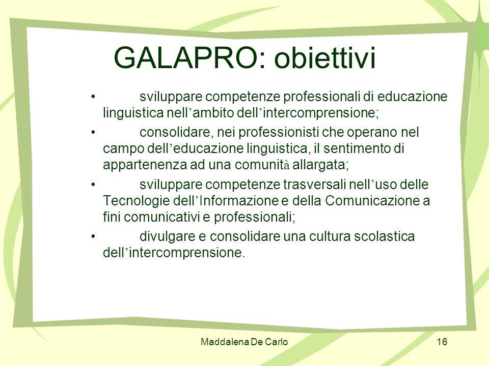 GALAPRO: obiettivisviluppare competenze professionali di educazione linguistica nell'ambito dell'intercomprensione;