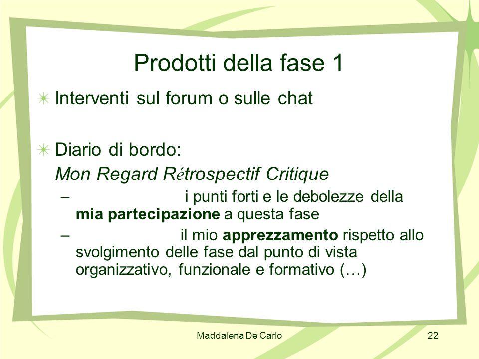 Prodotti della fase 1 Interventi sul forum o sulle chat