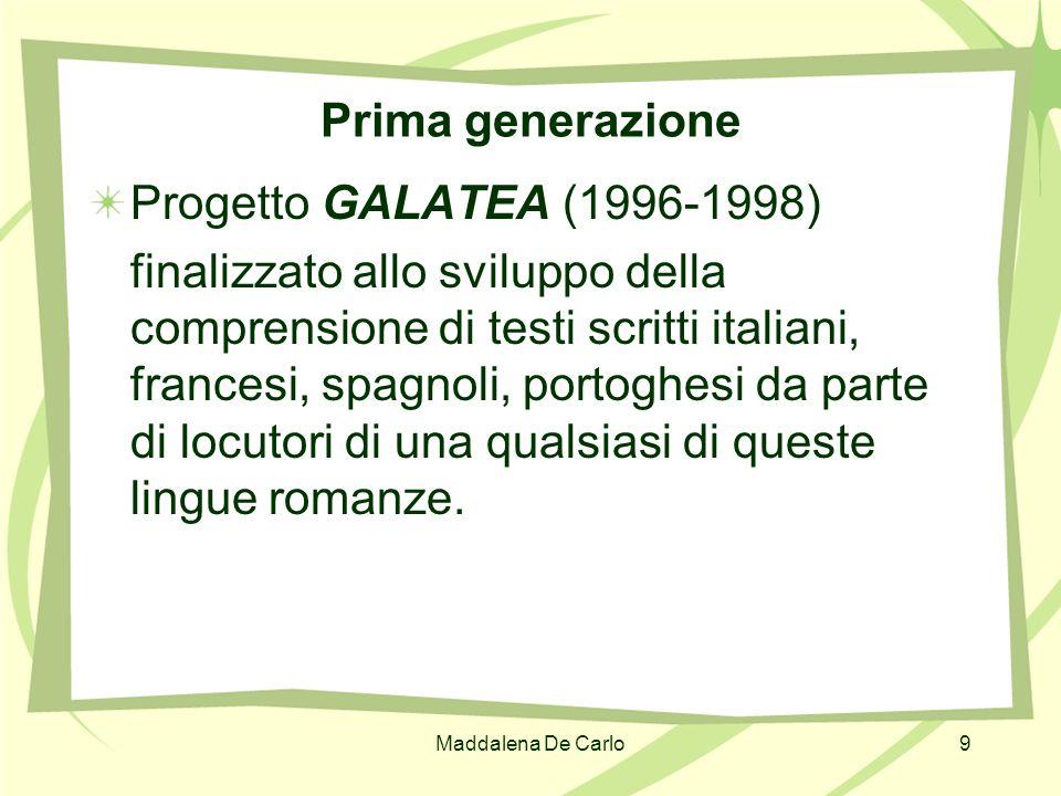 Prima generazione Progetto GALATEA (1996-1998)