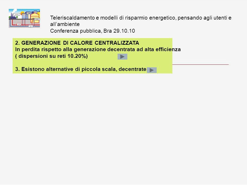 Teleriscaldamento e modelli di risparmio energetico, pensando agli utenti e all'ambiente Conferenza pubblica, Bra 29.10.10