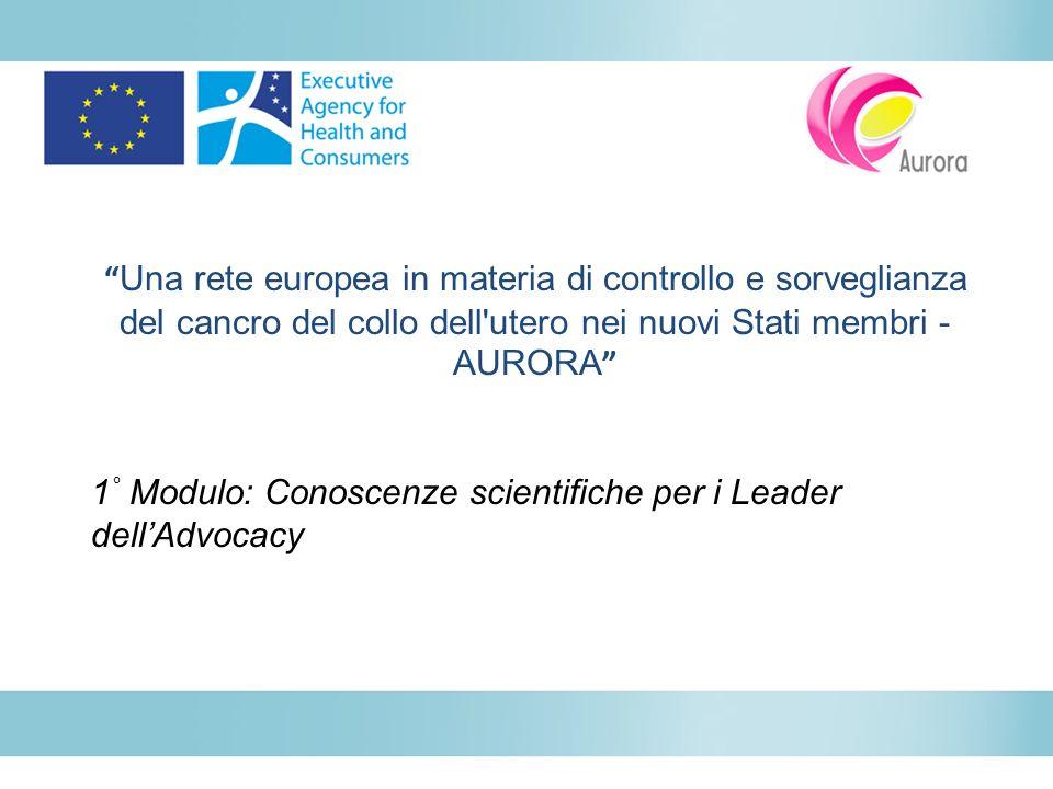 Una rete europea in materia di controllo e sorveglianza del cancro del collo dell utero nei nuovi Stati membri - AURORA
