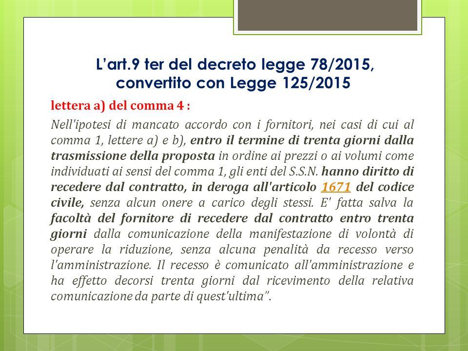 L'art.9 ter del decreto legge 78/2015, convertito con Legge 125/2015