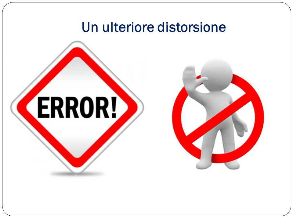 Un ulteriore distorsione