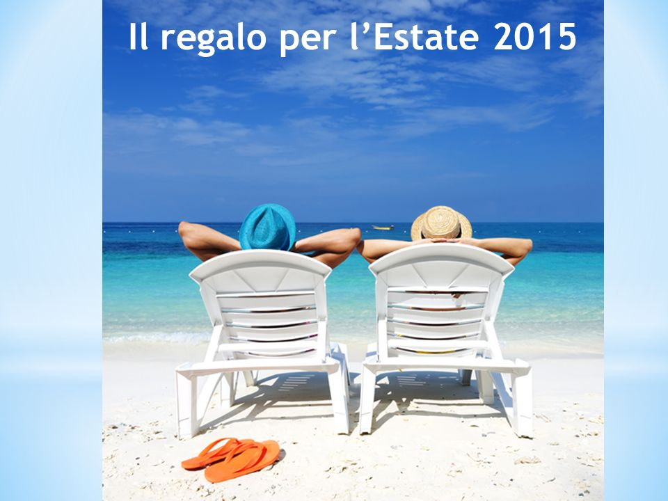 Il regalo per l'Estate 2015