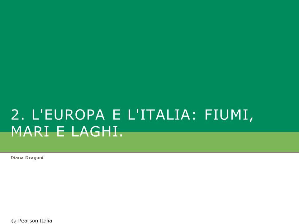 2. L EUROPA E L ITALIA: fiumi, mari e laghi.