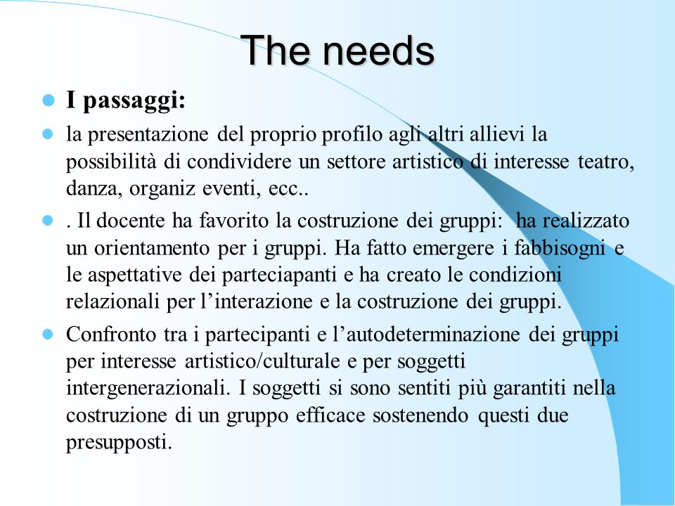 The needs I passaggi: