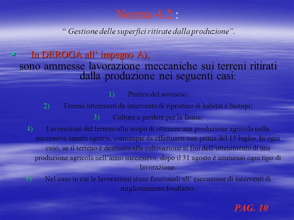 Norma 4.2 : Gestione delle superfici ritirate dalla produzione .