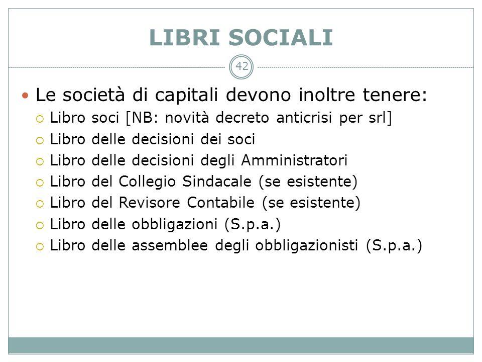 LIBRI SOCIALI Le società di capitali devono inoltre tenere: