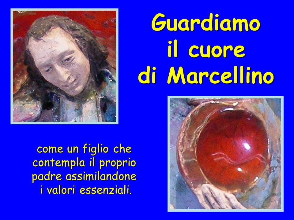 Guardiamo il cuore di Marcellino