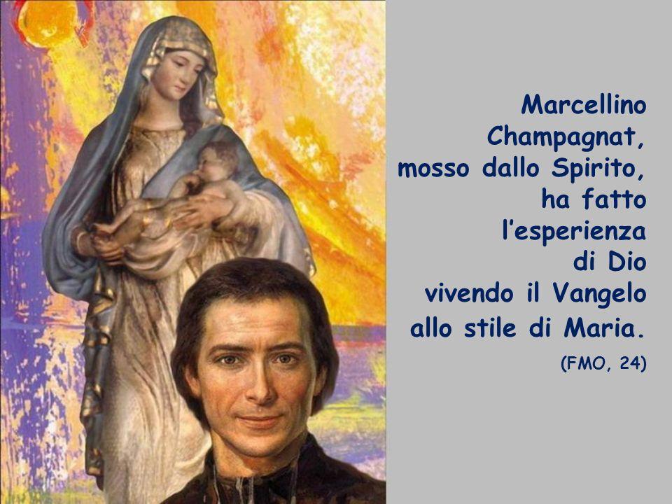 Marcellino Champagnat, mosso dallo Spirito, ha fatto l'esperienza di Dio vivendo il Vangelo allo stile di Maria.