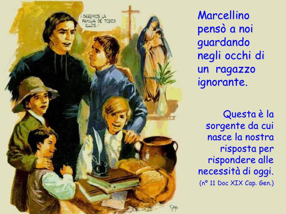 Marcellino pensò a noi guardando negli occhi di un ragazzo ignorante.