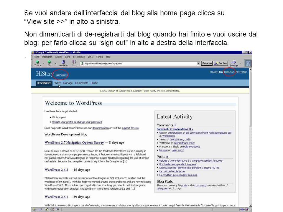 Se vuoi andare dall'interfaccia del blog alla home page clicca su View site >> in alto a sinistra.