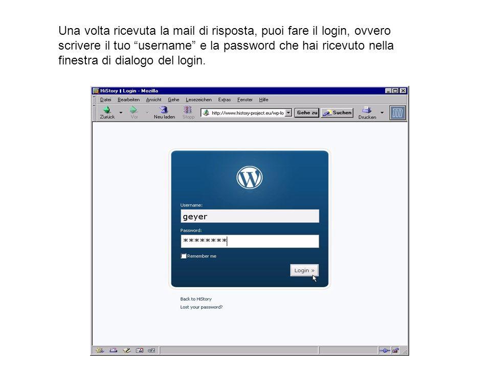 Una volta ricevuta la mail di risposta, puoi fare il login, ovvero scrivere il tuo username e la password che hai ricevuto nella finestra di dialogo del login.