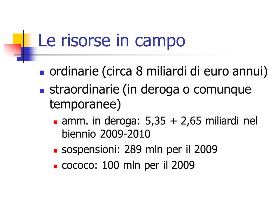 Le risorse in campo ordinarie (circa 8 miliardi di euro annui)
