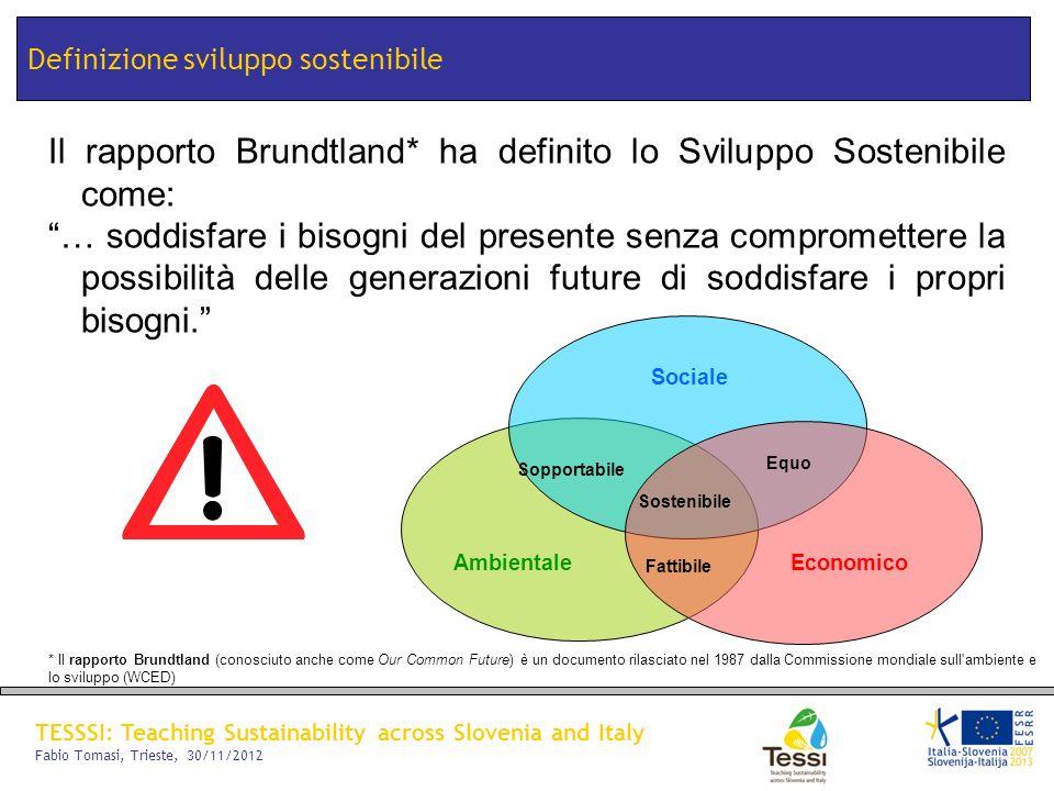 Il rapporto Brundtland* ha definito lo Sviluppo Sostenibile come: