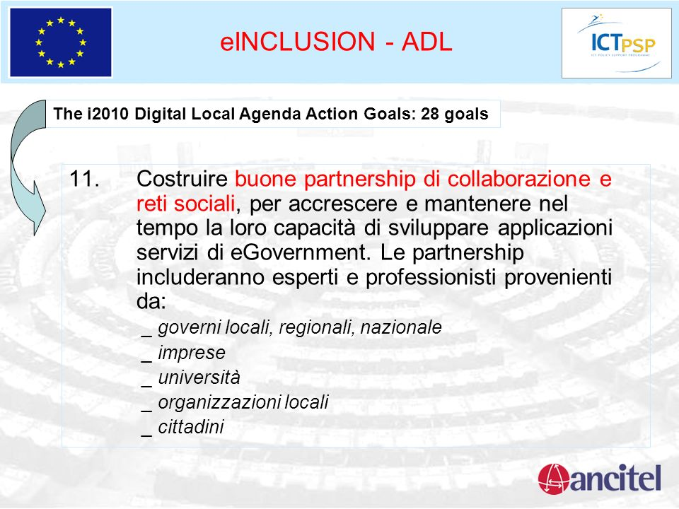 eINCLUSION - ADL The i2010 Digital Local Agenda Action Goals: 28 goals.