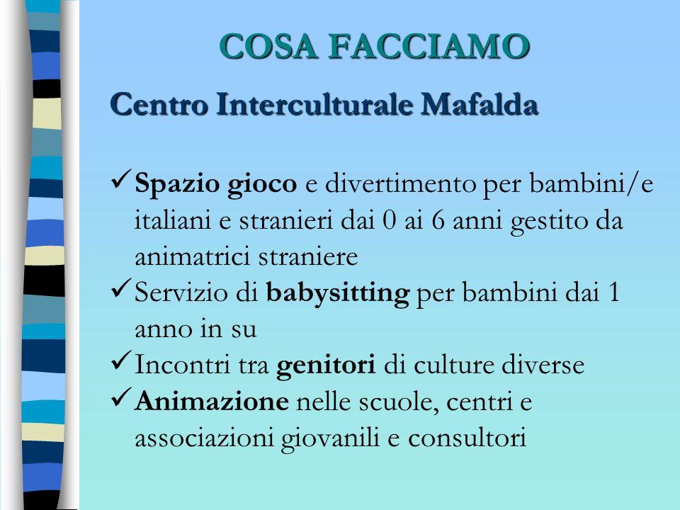COSA FACCIAMO Centro Interculturale Mafalda