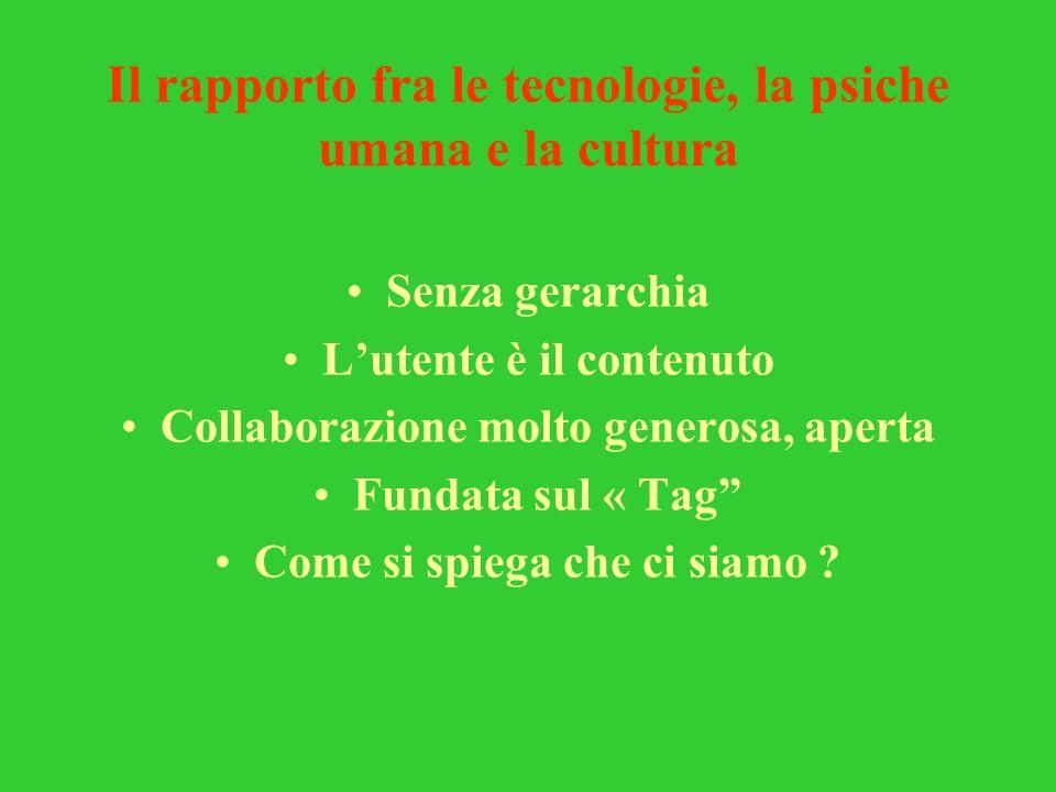 Il rapporto fra le tecnologie, la psiche umana e la cultura