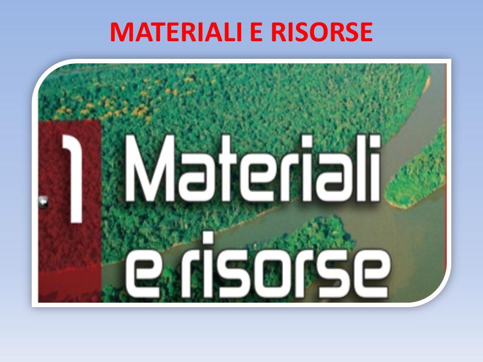 MATERIALI E RISORSE
