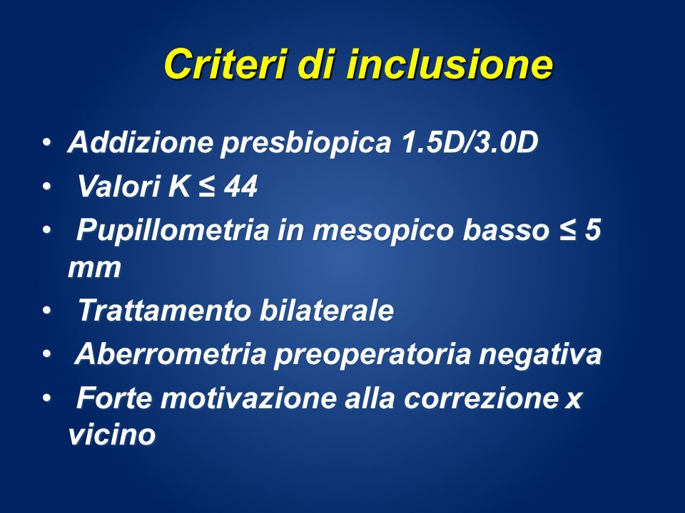Criteri di inclusione Addizione presbiopica 1.5D/3.0D Valori K ≤ 44