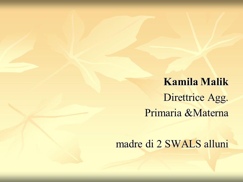 Kamila Malik Direttrice Agg. Primaria &Materna madre di 2 SWALS alluni