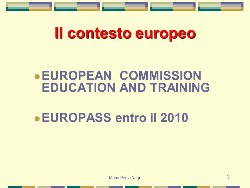 Il contesto europeo EUROPEAN COMMISSION EDUCATION AND TRAINING