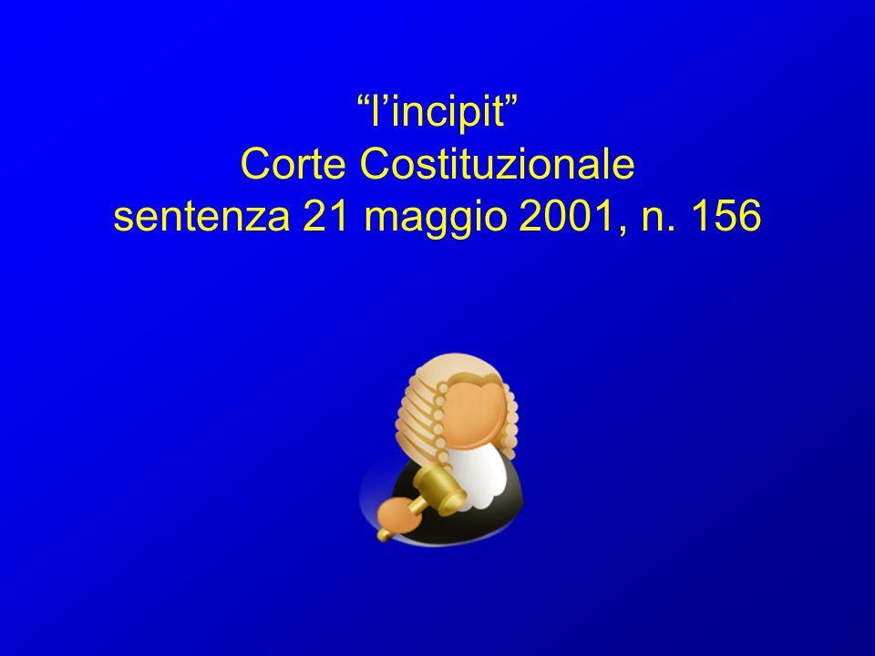 l'incipit Corte Costituzionale sentenza 21 maggio 2001, n. 156