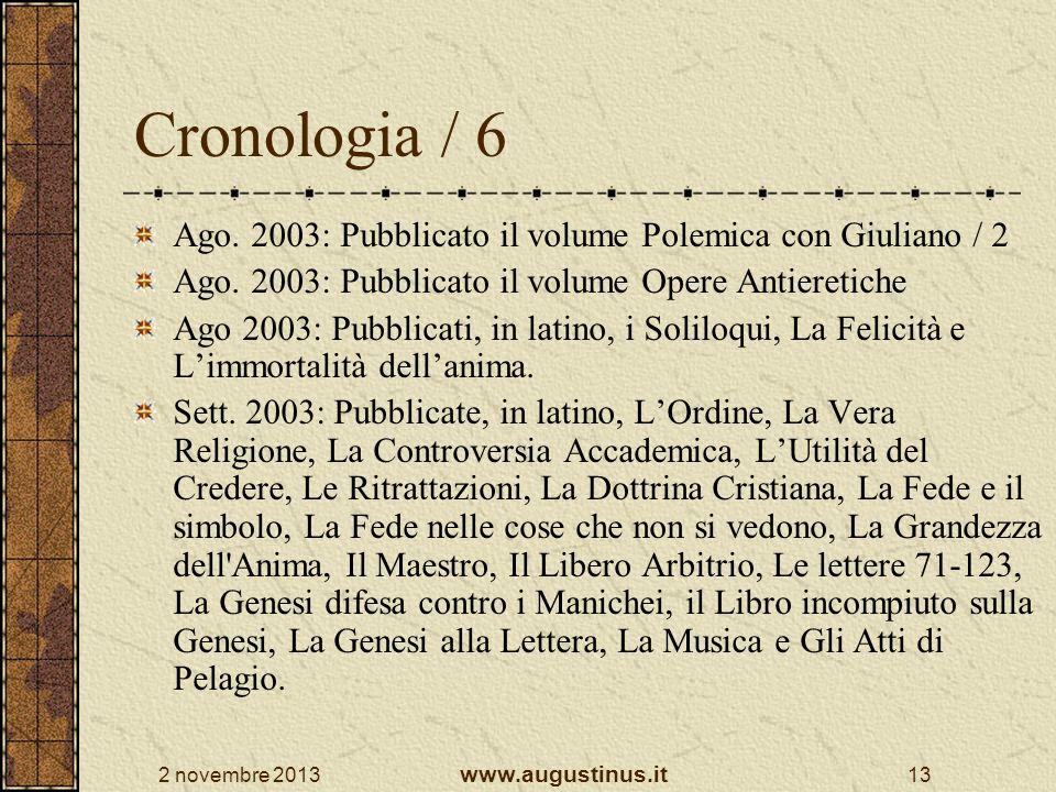 Cronologia / 6 Ago. 2003: Pubblicato il volume Polemica con Giuliano / 2. Ago. 2003: Pubblicato il volume Opere Antieretiche.