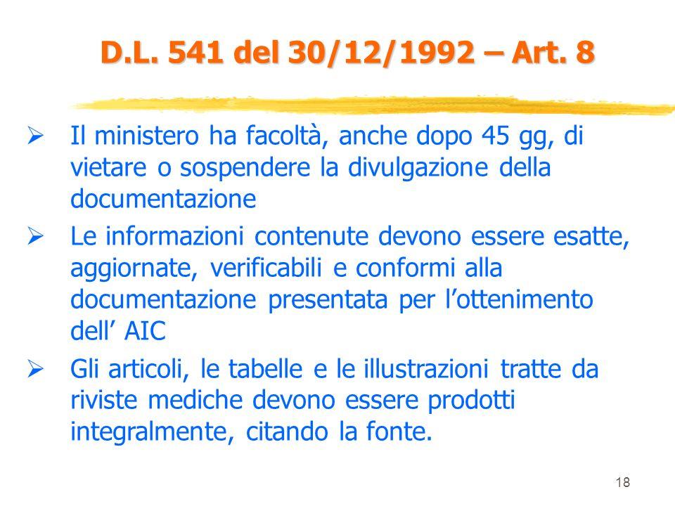D.L. 541 del 30/12/1992 – Art. 8 Il ministero ha facoltà, anche dopo 45 gg, di vietare o sospendere la divulgazione della documentazione.
